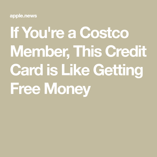 If You're A Costco Member, This Credit Card Is Like
