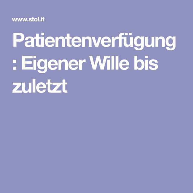 Patientenverfugung Eigener Wille Bis Zuletzt Patientenverfugung Wille Tipps