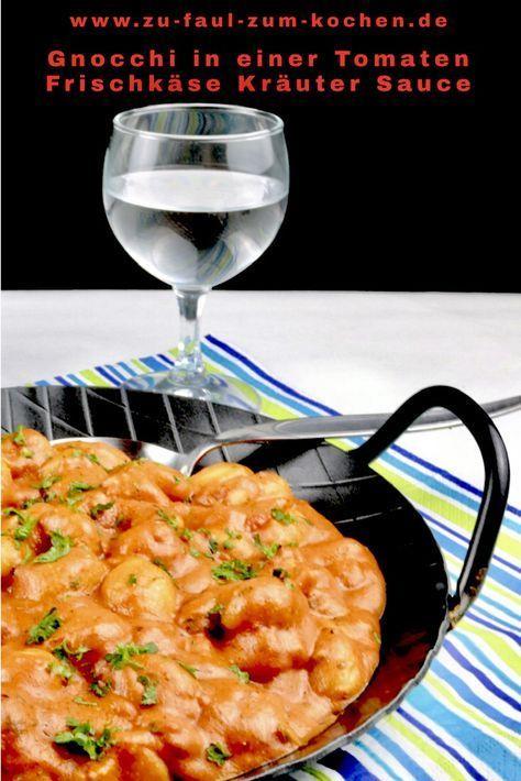 Gnocchi in einer Tomaten Frischkäse Kräuter Sauce - Zu Faul Zum Kochen ?