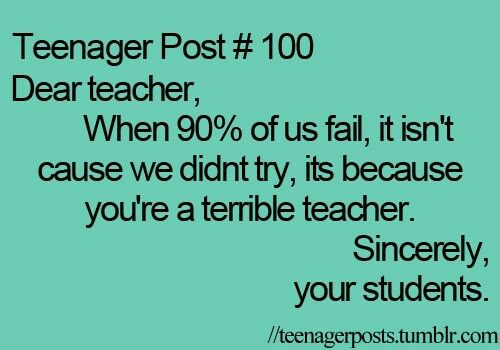 A certain teacher comes to mind..
