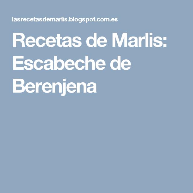 Recetas de Marlis: Escabeche de Berenjena