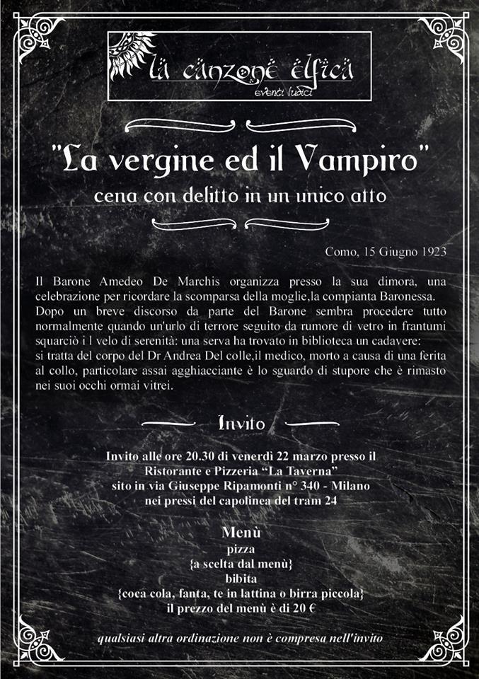 """Siete tutti calorosamente invitati alla Cena con Delitto in un Unico Atto """"La Vergine e il Vampiro"""" Presso la Taverna Pizzeria in Via Ripamonti - Milano Venerdì 22 Marzo alle 20.30 :D"""