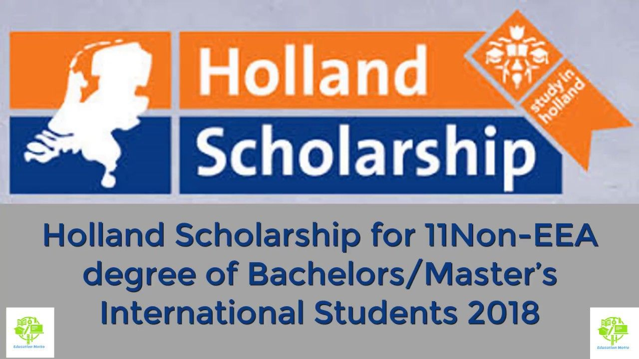 Holland Scholarship for 11Non-EEA degree of Bachelors ...