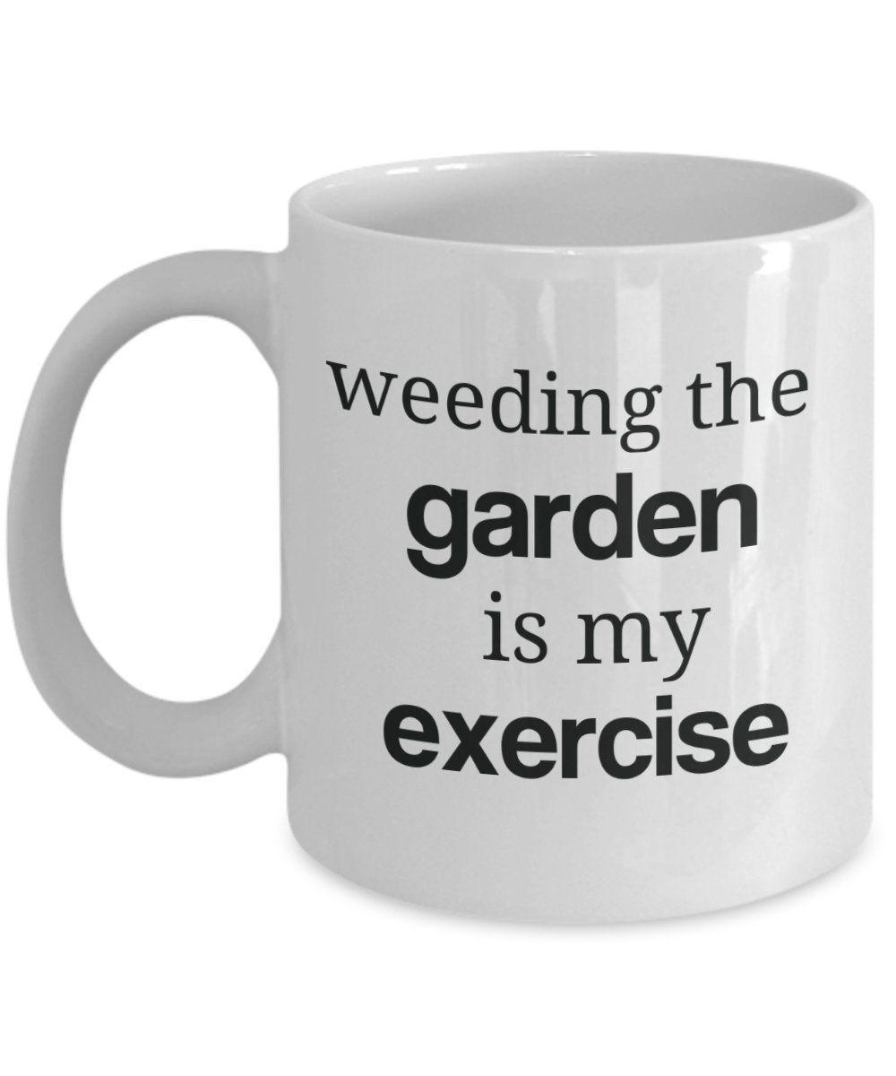 Amazon Com Blu Spudz Weeding The Garden Is My Exercise Mug 15 Oz