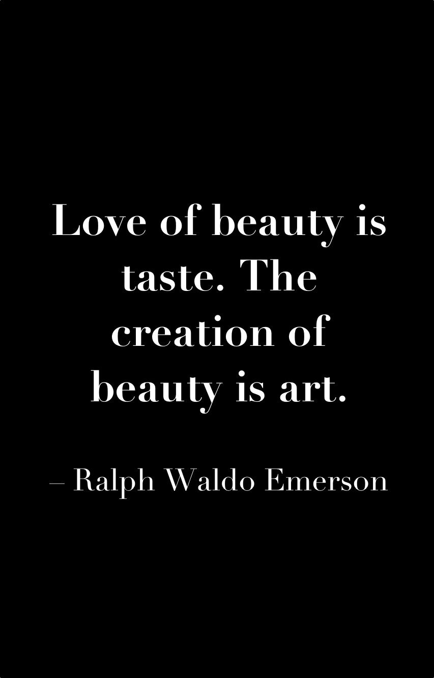 Ralphwaldoemerson Love Beauty Taste Art Quote Uniqueattire Body Art Quote Body Quotes Words