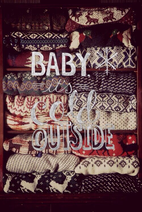 #Cold, #Outside, #Song, #Sweaters, #WInter