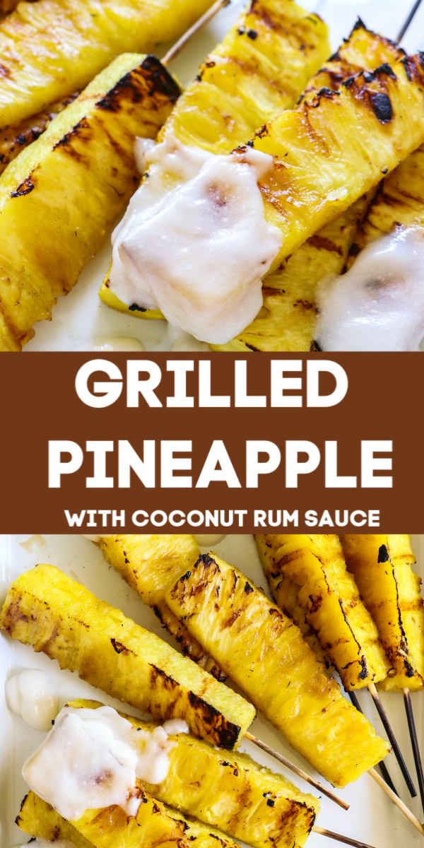 Photo of Grilled Pineapple #grilleddesserts Grilled Pineapple with Coconut Rum Sauce. S