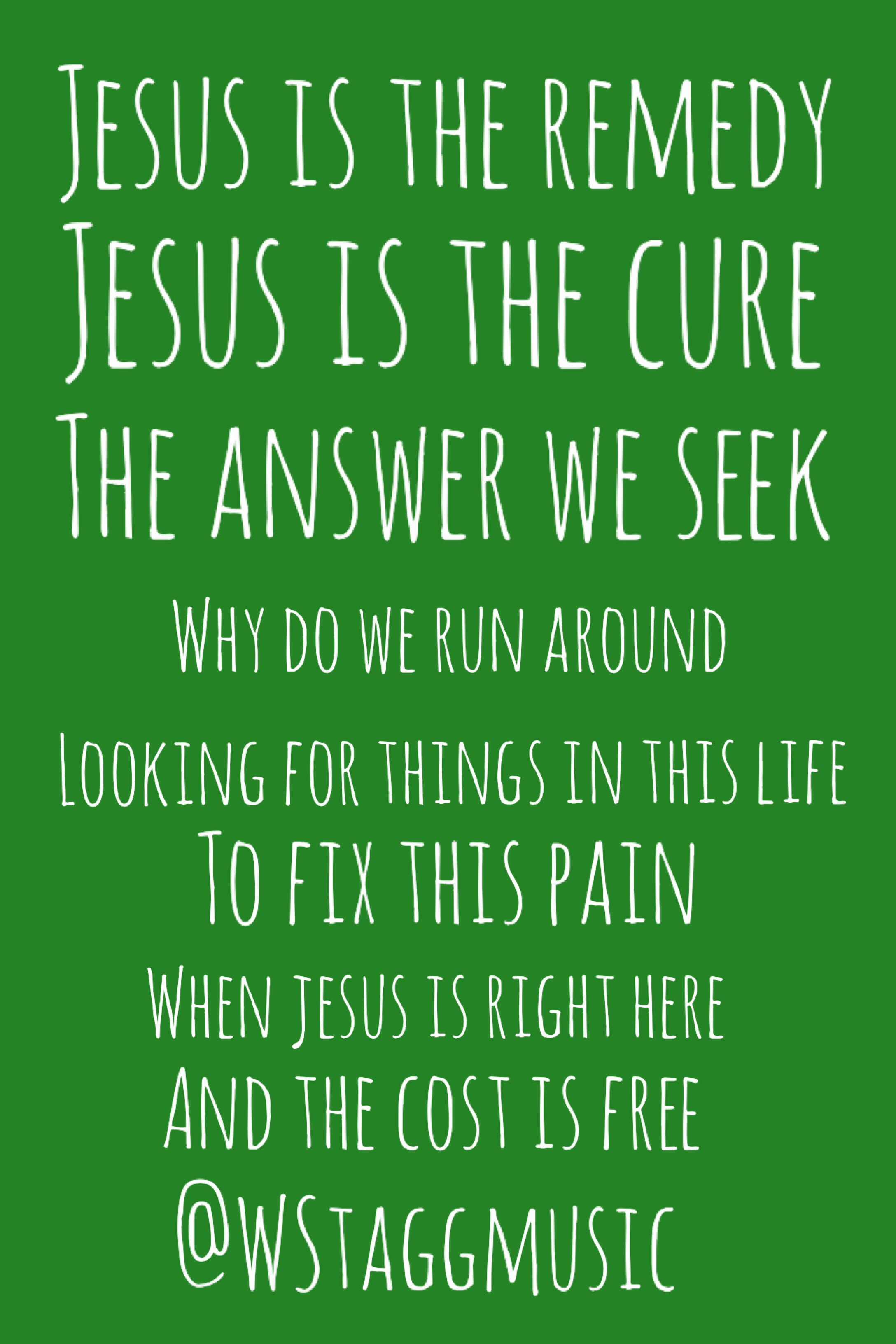 Jesus is the remedy