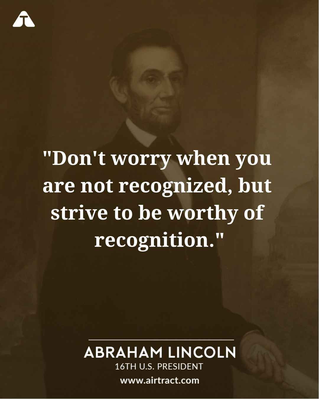 Don T Worry When You Are Not Recognized But Strive To Be Worthy