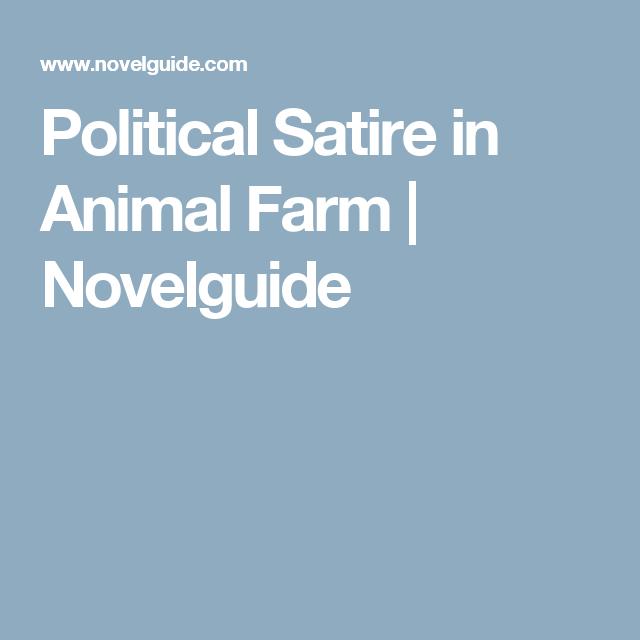 Political Satire In Animal Farm Novelguide Animal Farm