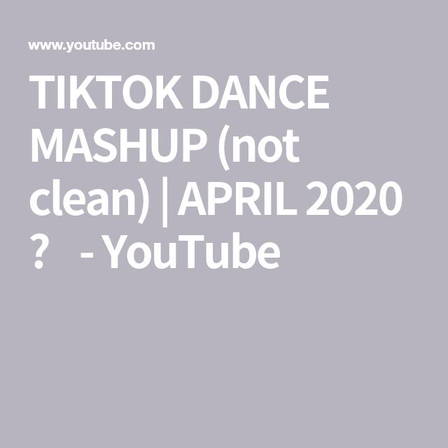 Tiktok Dance Mashup Not Clean April 2020 Youtube Love Song Remix Mashup Rise And Shine Meme