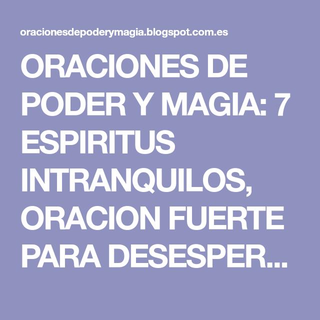 ORACIONES DE PODER Y MAGIA: 7 ESPIRITUS INTRANQUILOS, ORACION FUERTE