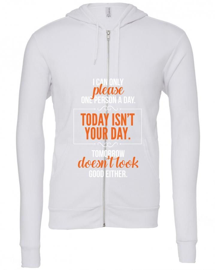 today isn't your day funny Zipper Hoodie