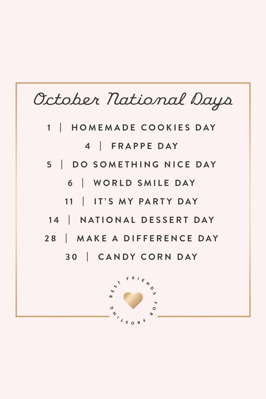 October National Days Best Friends For Frosting Inspirational Quotes Motivation Fun Quotes Funny Motivational Quotes