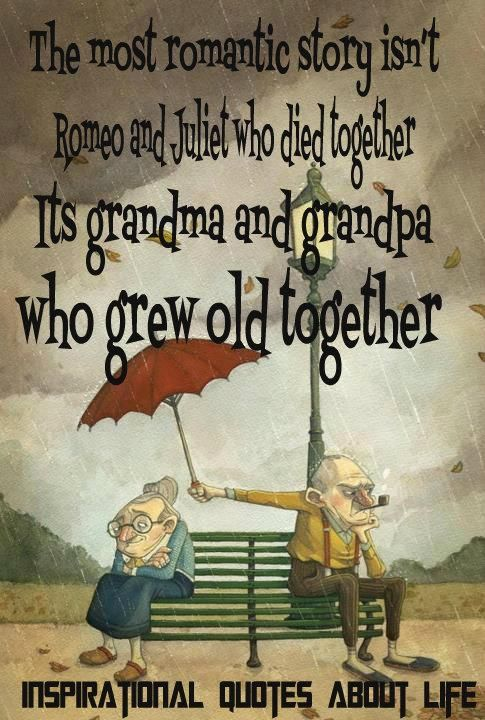 grow old together | Growing old together, Old quotes ...