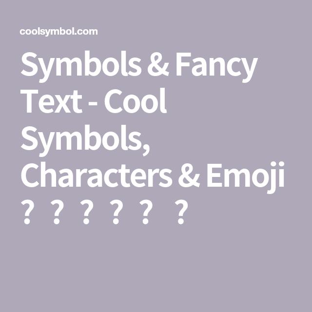 Symbols Fancy Text Cool Symbols Characters Emoji Cool Symbols Fun Texts Cool Fancy Text