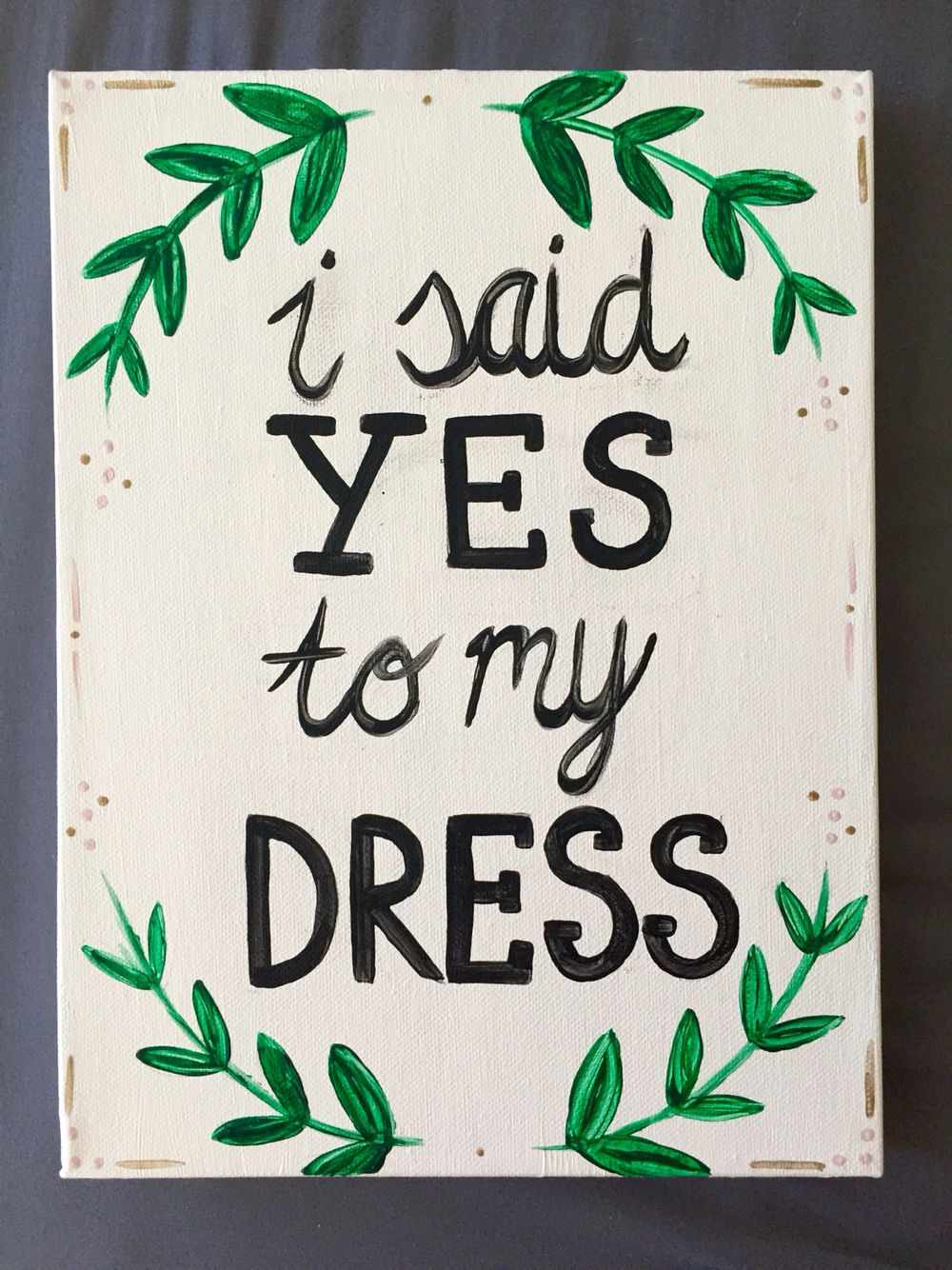 Say YES to the DRESS sign isaidyestothedress