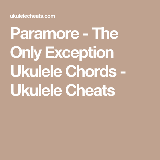 Paramore The Only Exception Ukulele Chords Ukulele Cheats