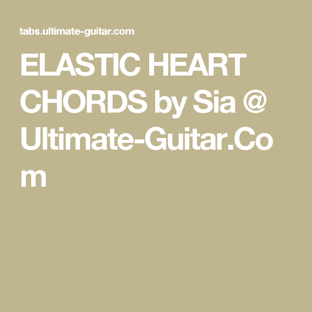 Elastic Heart Chords By Sia Ultimate Guitar Music