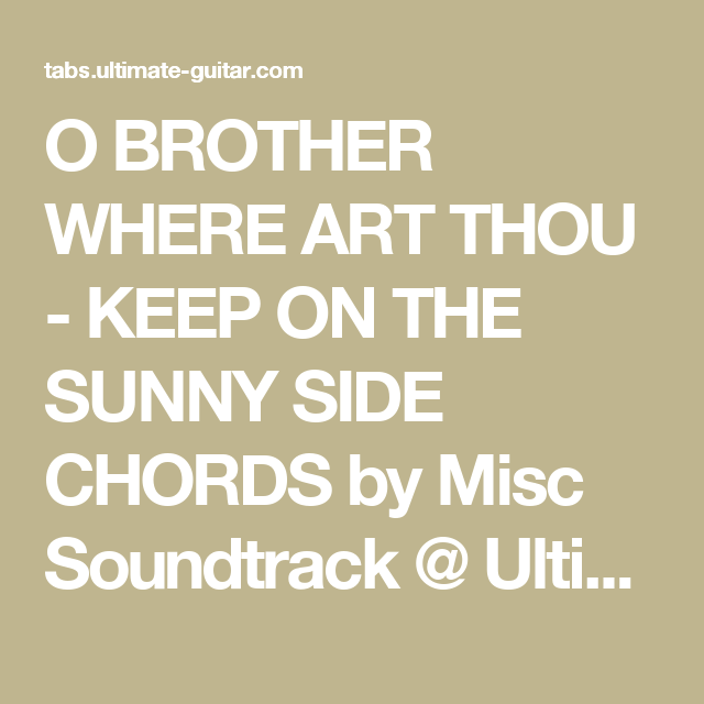 O Brother Where Art Thou Keep On The Sunny Side Chords By Misc