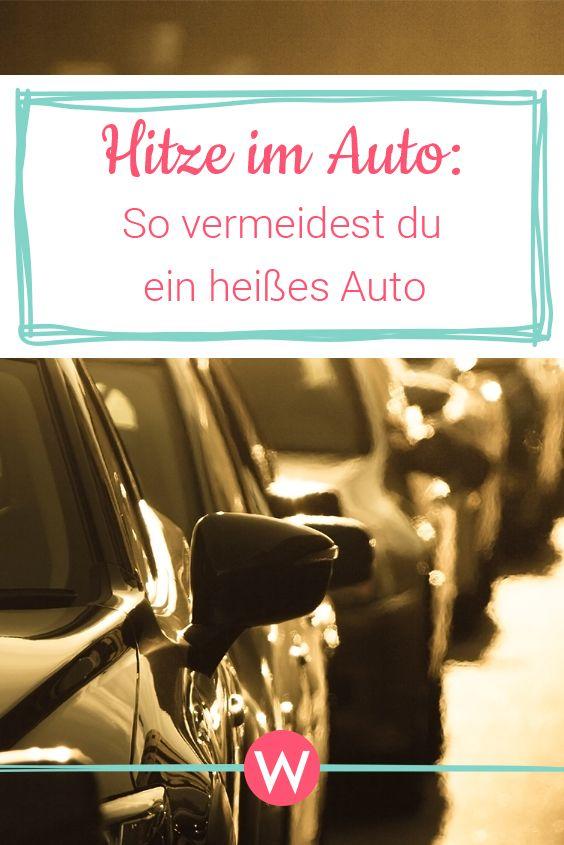 Hitze im Auto So kühlt es schneller ab! Heiße autos