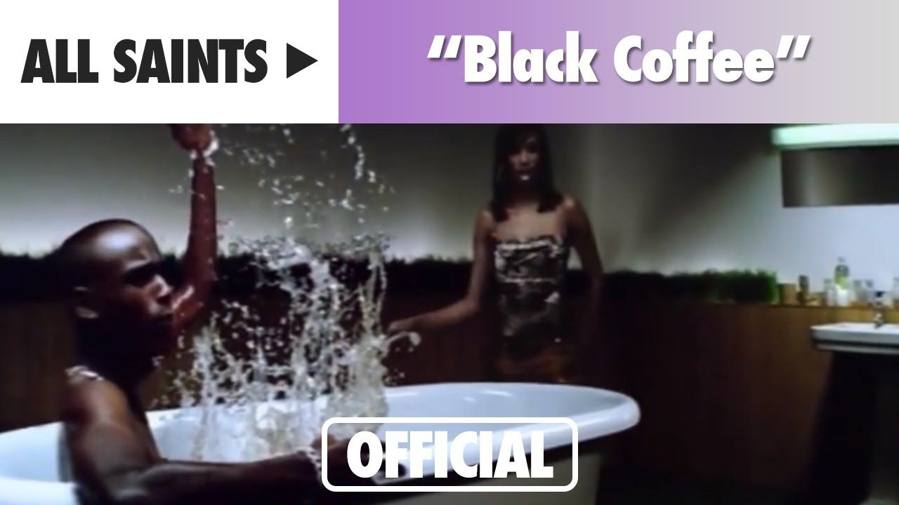 All Saints Black Coffee Official Music Video Music