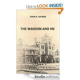 The Warden and Me   John Harris  $3.99