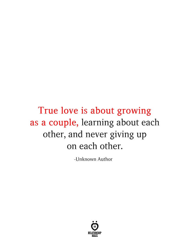 True love is about growing as a couple, learning about each other, and never giving up on each other