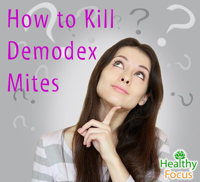 How To Kill Demodex Mites Holistic Health Articles Weight