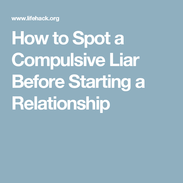 A In How Spot To Relationship Liar A quoted