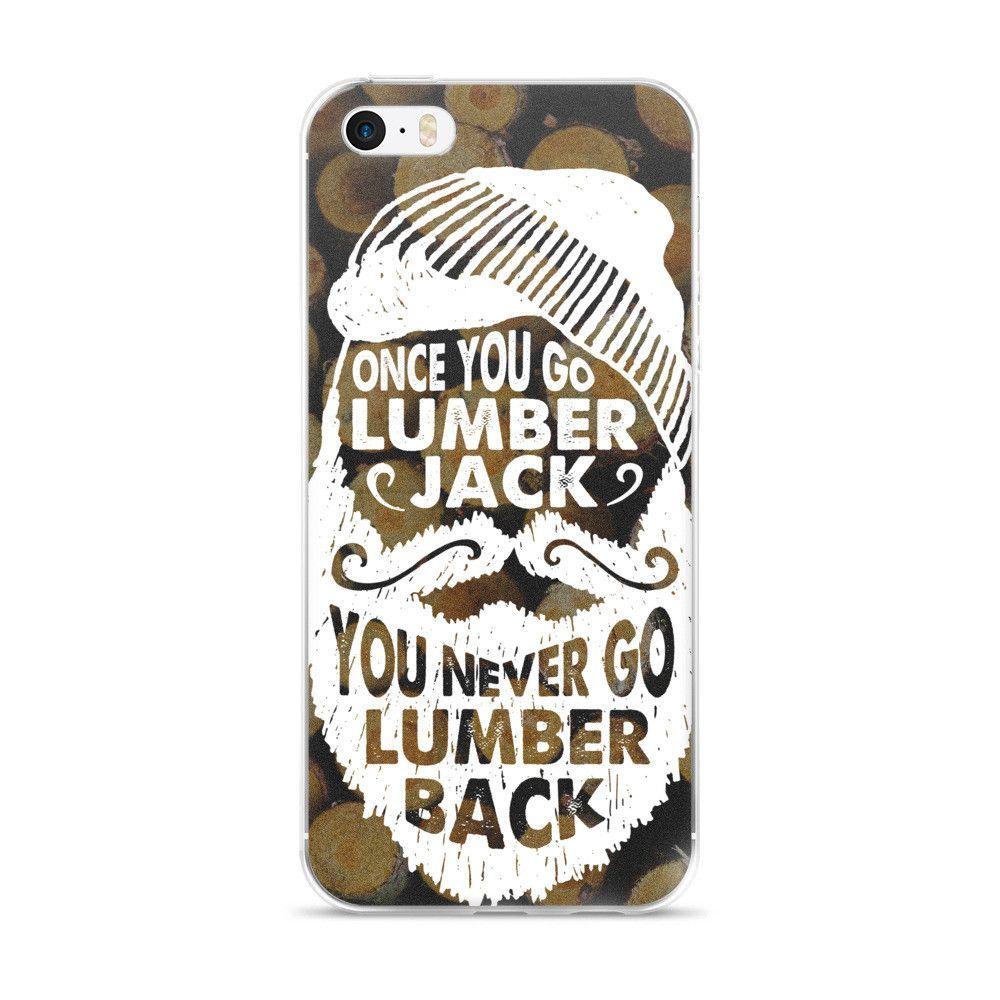 Lumberjack Motto - iPhone Case (5/5s/Se, 6/6s, 6/6s Plus)