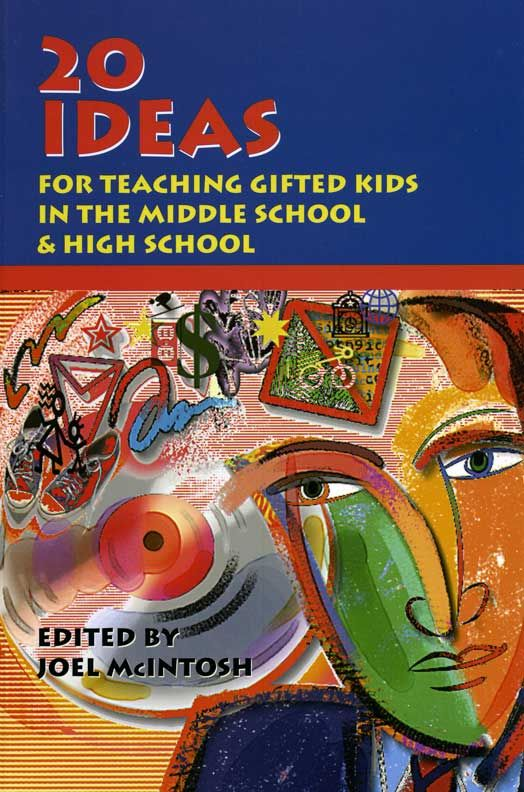 20 Ideas For Teaching Gifted Kids In The Middle School And High