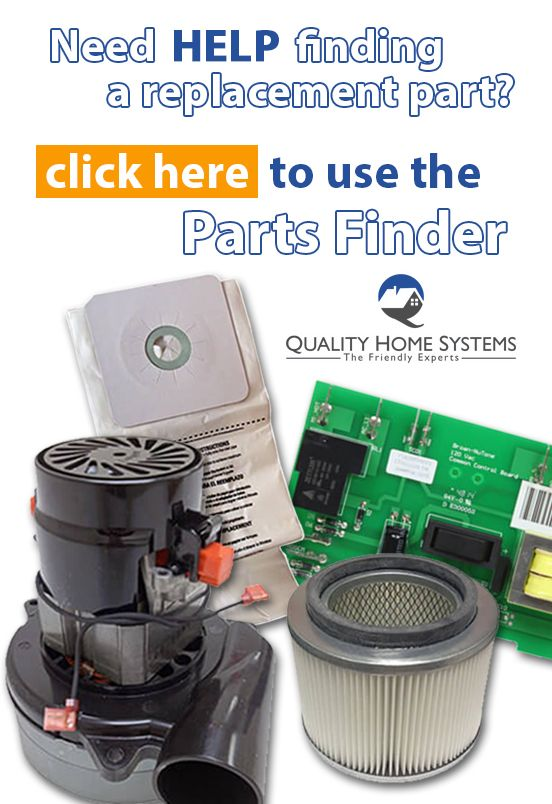 Need A Replacement Part For Your Central Vac System Try Our Parts Finder Central Vacuum System Central Vacuum System