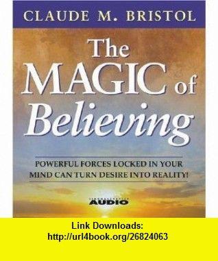 The Magic Of Believing Abridged Audiobook Cd Audio Cd Claude M