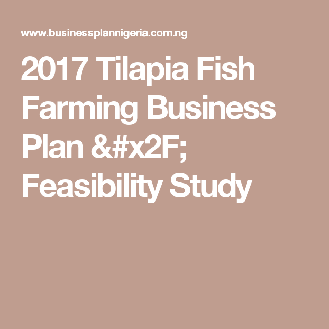 2017 Tilapia Fish Farming Business Plan / Feasibility