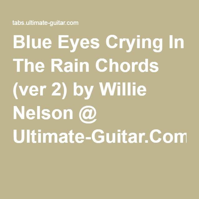 Blue Eyes Crying In The Rain Chords (ver 2) by Willie Nelson ...