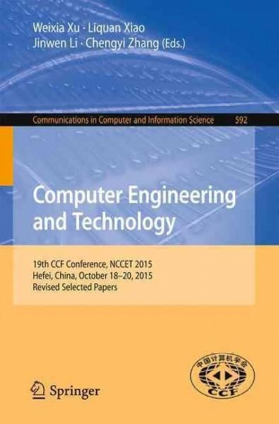 Computer Engineering and Technology: 19th Ccf Conference, Nccet 2015, Hefei, China, October 18-20, 2015, Revised ...