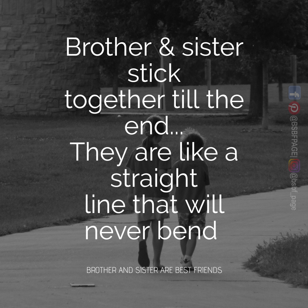 They always stick together.. Brother quotes, Sibling