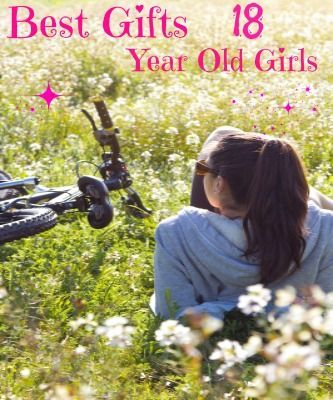 Best Gifts For 18 Year Old Girls
