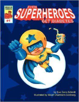 Even Superheroes Get Diabetes (Insulin Comics): Sue Ganz-Schmitt, Micah Chambers-Goldberg: 9781598583021: Amazon.com: Books