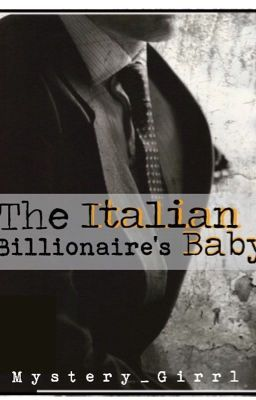 The Italian Billionaire S Baby Best Wattpad Books Billionaire Books Reading Romance Novels