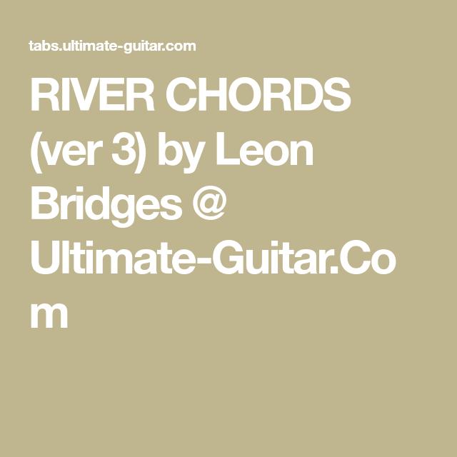 RIVER CHORDS (ver 3) by Leon Bridges @ Ultimate-Guitar.Com | Guitar ...