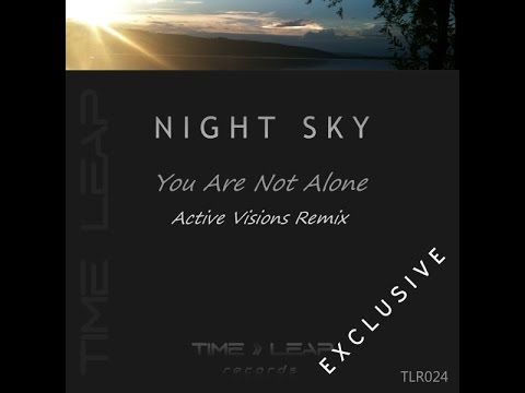 Night Sky - You Are Not Alone (Active Visions Remix - PREVIEW)