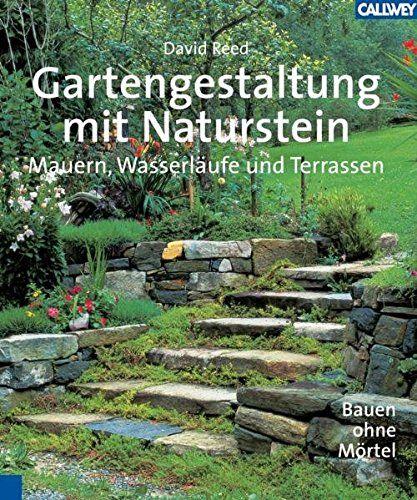 Gartengestaltung mit Naturstein Mauern, Wasserläufe und Terrassen - gartenideen mit naturstein