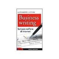 Alessandro Lucchini, Business writing. Scrivere nell'era di Internet (Sperling & Kupfer 2001)