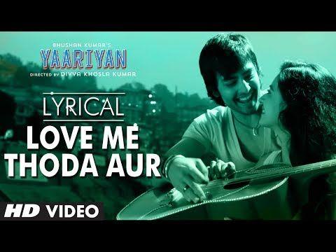 ▷ Yaariyan Love Me Thoda Aur Full Song with Lyrics | Himansh Kohli ...
