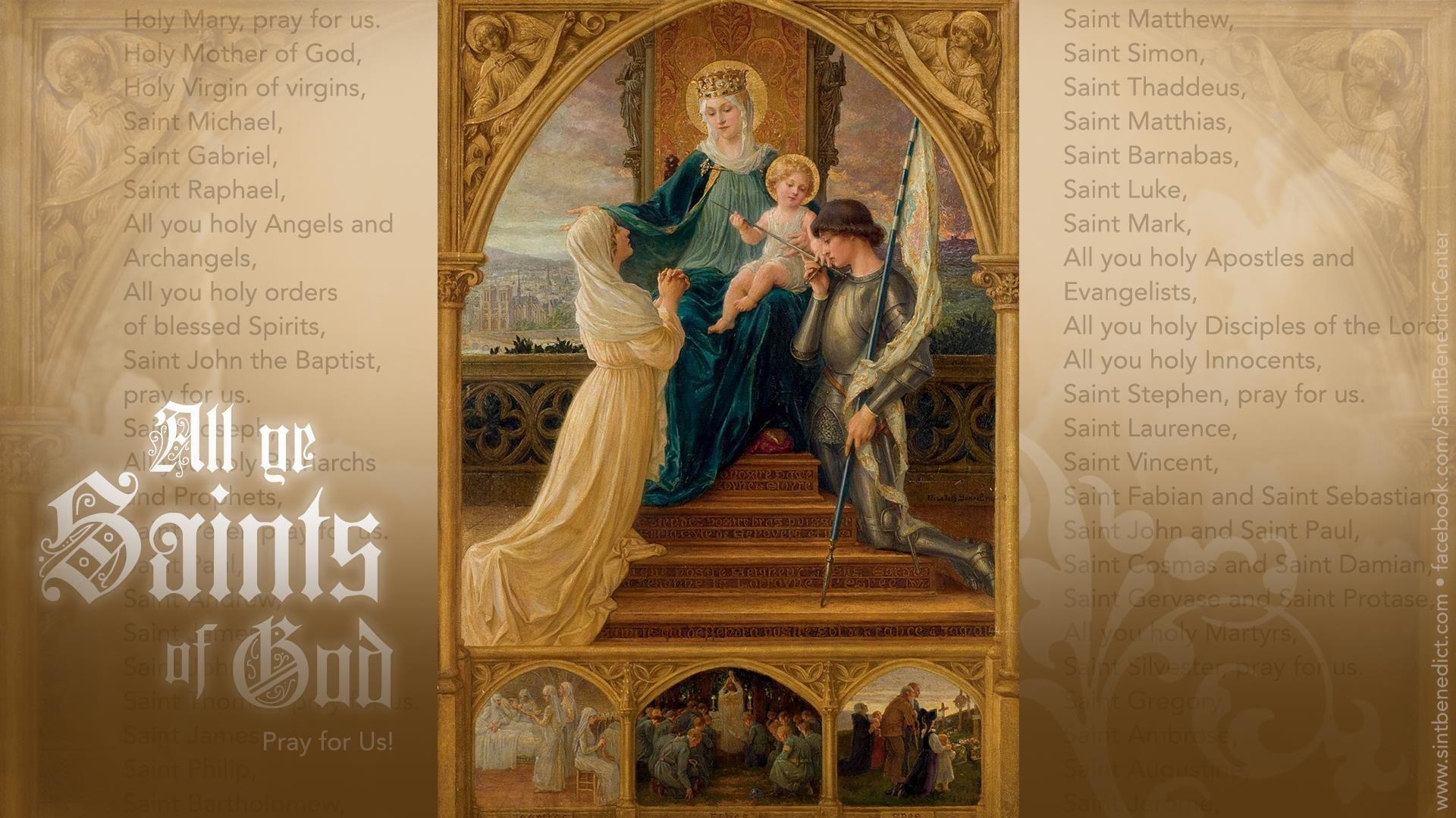 All Ye Saints Of God Pray For Us Catholic Wallpaper The Feast CSaint Benedict Center Still River MA Saintbenedict