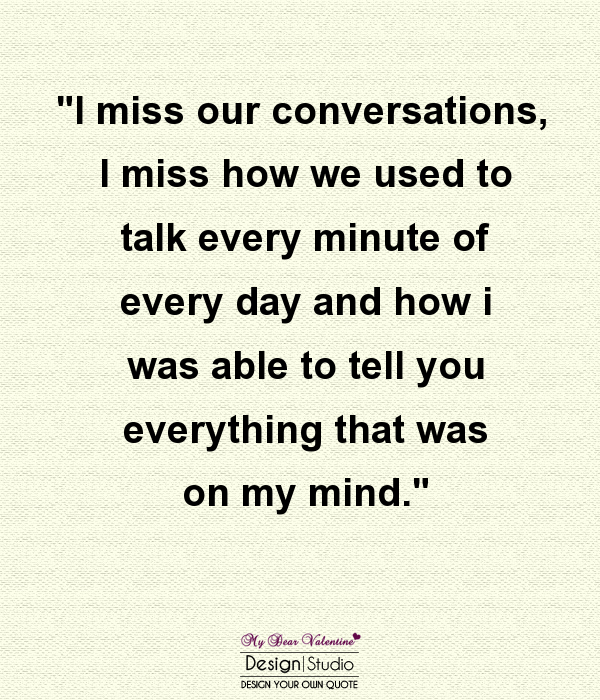 I Miss When You Used To Talk To Me Then The Fun Stuff Ended Then