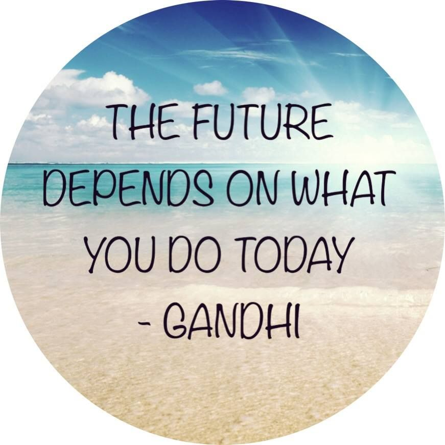 U0027The Future Depends On What You Do Todayu0027   Gandhi #inspirational #quote  #quoteoftheday. U0027