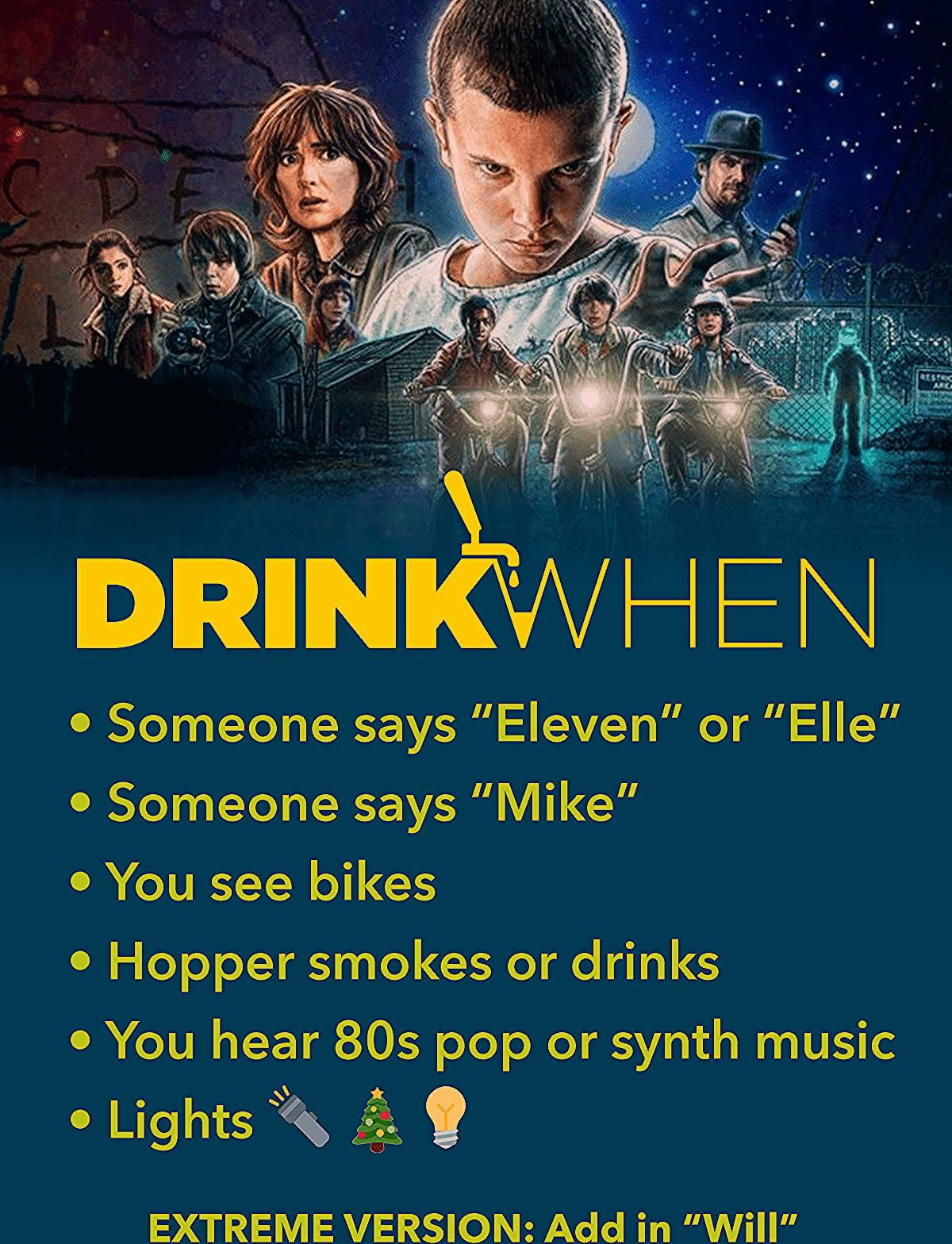 Stranger Things Drinking Game - Drink When